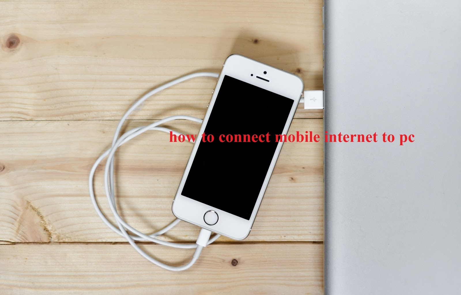 How To Connect Mobile Internet To Pc