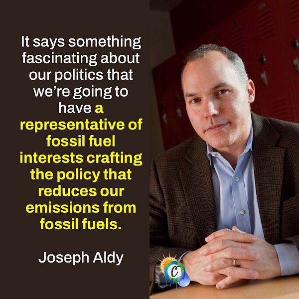 It says something fascinating about our politics that we're going to have a representative of fossil fuel interests crafting the policy that reduces our emissions from fossil fuels. — Joseph Aldy, Professor of the Practice of Public Policy at the John F. Kennedy School of Government at Harvard University
