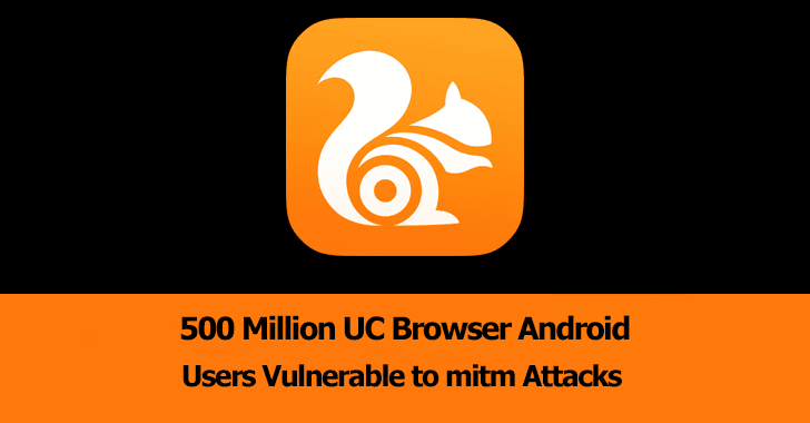 UC Browser  - UC 2BBrowser - 500 Million UC Browser Android Users are Vulnerable to mitm Attacks
