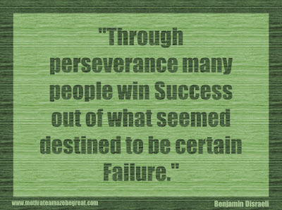 "Quotes About Success And Failure How To Fail Your Way To Success: ""Through perseverance many people win success out of what seemed destined to be certain failure."" - Benjamin Disraeli"