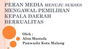 Download Materi Peran Media Menuju Sukses mengawal Pilkada