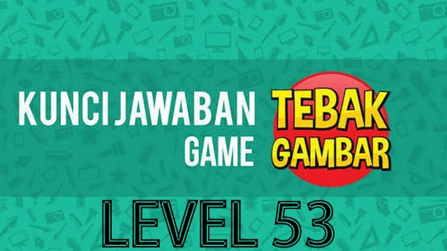 jawaban tebak gambar level 53