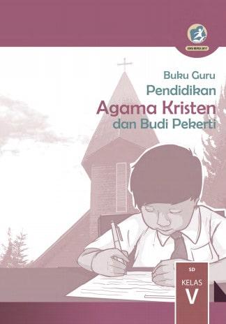 Buku Guru Pendidikan Agama Kristen dan Budi Pekerti Kelas 5 Kurikulum 2013 Revisi 2017