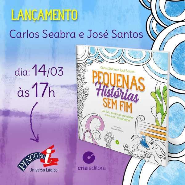"""Carlos Seabra e José Santos juntam talento e lançam no sábado (14/03/2020) o livro interativo """"Pequenas Histórias Sem Fim"""""""