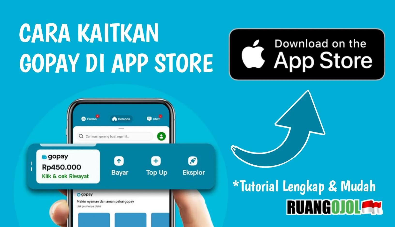 Cara Mengaitkan Gopay di App Store Terbaru  dan Manfaatnya!