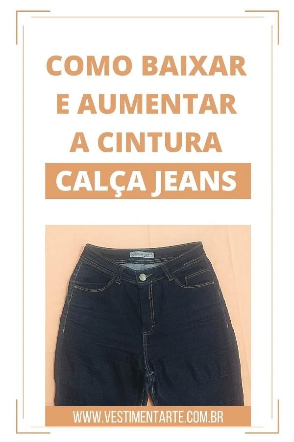 Como baixar e aumentar a cintura (cós) de uma calça jeans