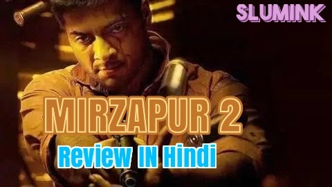 Mirzapur Season 2 Review In Hindi - Slumink