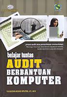 Judul Buku : Belajar Tuntas Audit Berbantuan Komputer Disertai CD