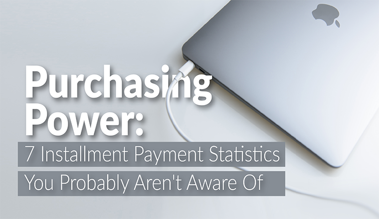 Purchasing Power: 7 Installment Payment Statistics You Probably Aren't Aware of #infographic