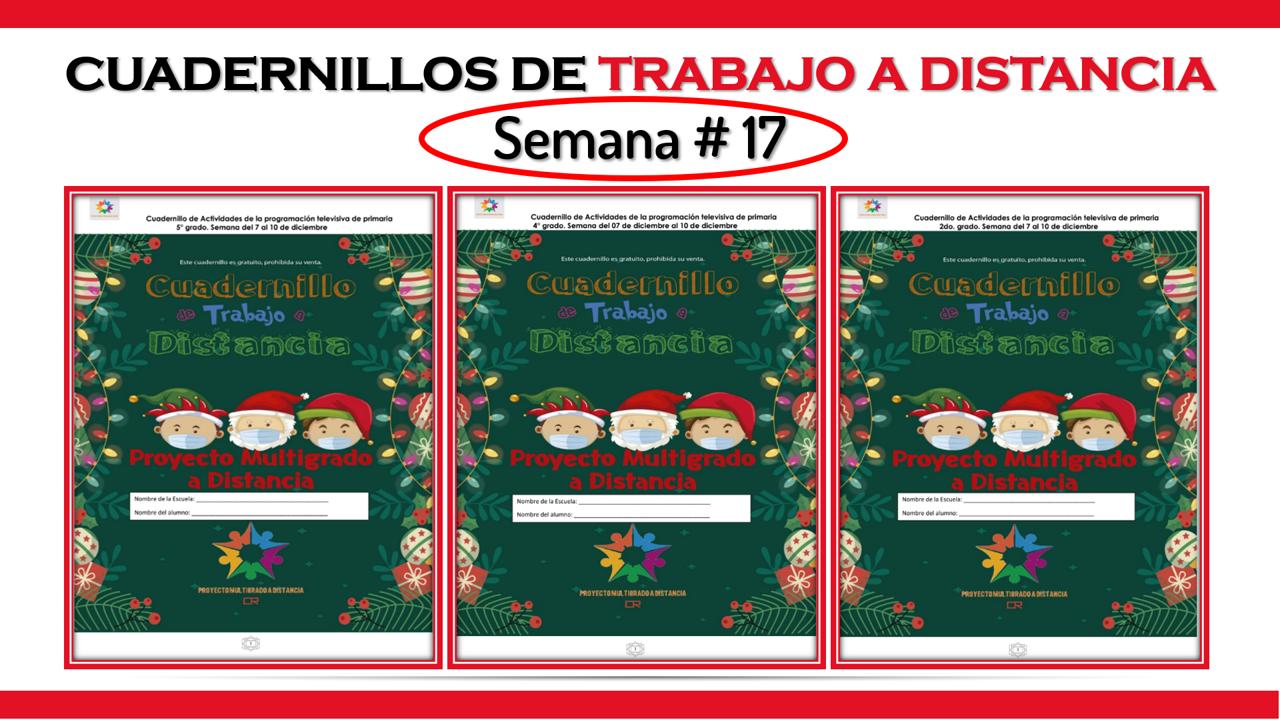 CUADERNILLOS MULTIGRADO CON ACTIVIDADES PARA TRABAJAR A DISTANCIA LA SEMANA # 17 DE APRENDE EN CASA II