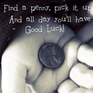 Find a penny pick it up superstition