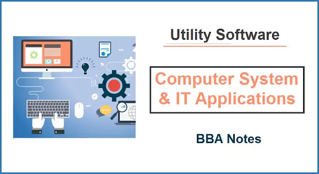 Computer System & IT Applications │ Utility Software