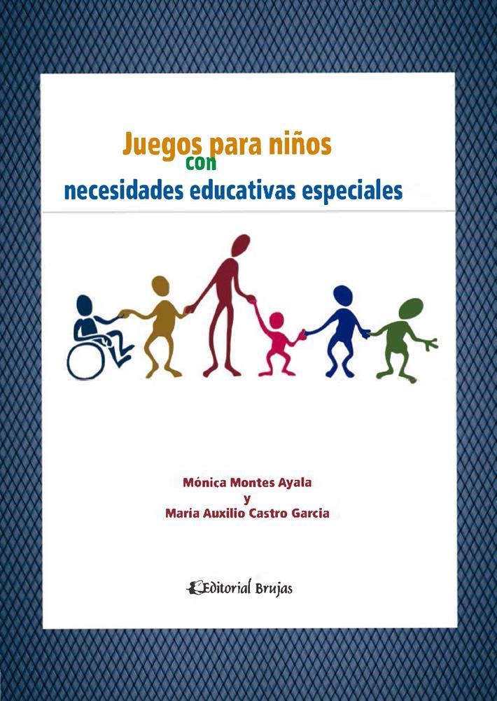 Juegos para niños con necesidades educativas especiales – Mónica Montes Ayala
