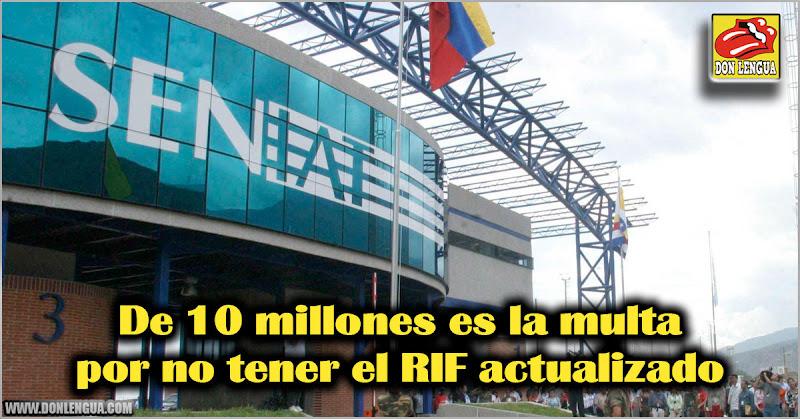 De 10 millones es la multa por no tener el RIF actualizado