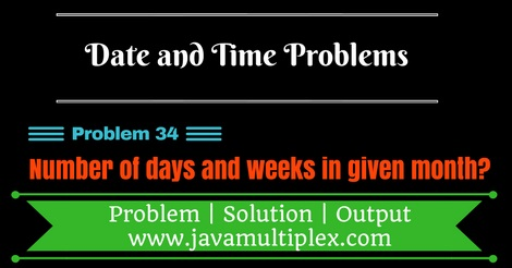 Java program that finds number of days and weeks in given month.