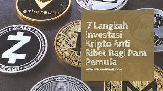 7 Langkah Investasi Kripto Anti Ribet Bagi Para Pemula