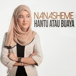 Nanasheme Lirik Lagu Hantu Atau Buaya