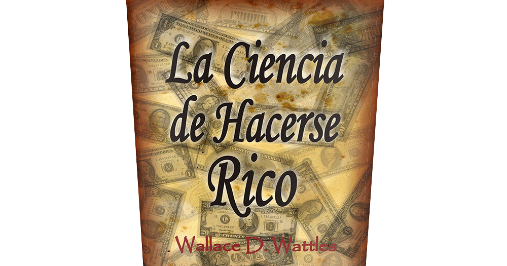 the science of getting rich by wallace delois wattles pdf