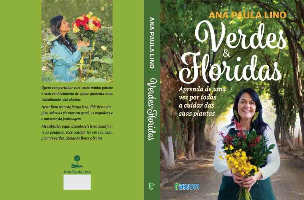 """O livro, que recebeu o sugestivo nome """"Verdes & Floridas – aprenda de uma vez por todas a cuidar das suas plantas"""", será lançado na última semana de novembro."""