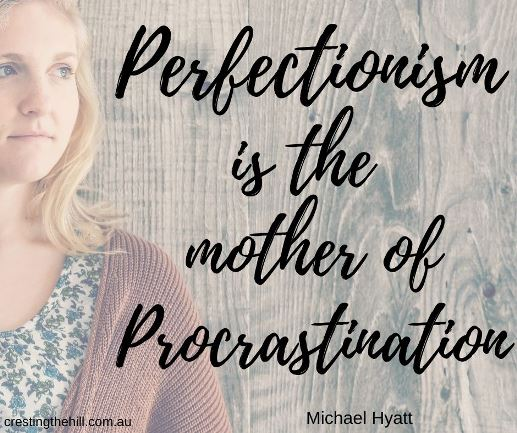 Perfectionism is the mother of Procrastination - Michael Hyatt #lifequotes