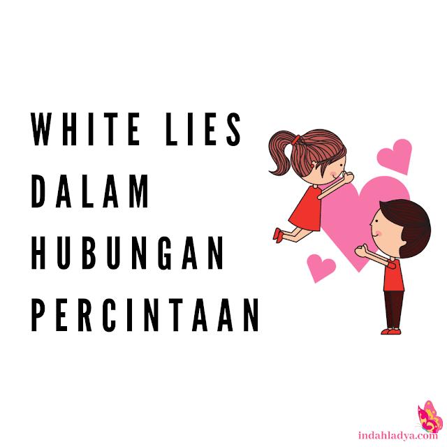 White Lies Dalam Hubungan Percintaan
