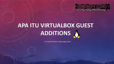 Apa Itu VirtualBox Guest Additions