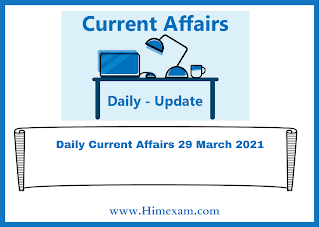 Daily Current Affairs 29 March  2021