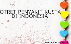 Melihat Potret Kusta di Indonesia