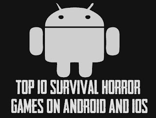 10 Survival Horror Games Terbaik Di android dan Ios