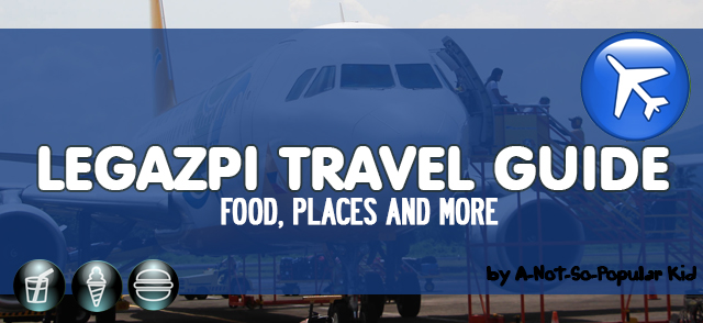 Legazpi Travel Guide - Food Trip, Places and More