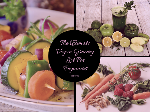 The Ultimate Vegan Grocery List For Beginners
