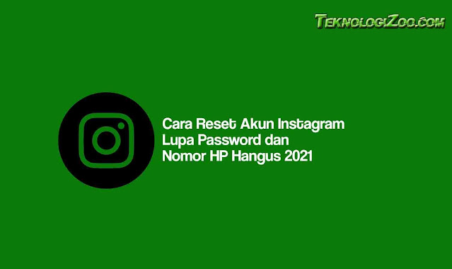 cara memulihkan akun instagram lupa password dan email dan nomor hp