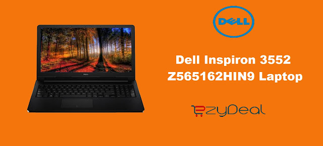 http://ezydeal.net/product/Dell-Inspiron-3552-Z565162HIN9-Laptop-Intel-Pentium-Processor-N3700-4Gb-Ram-500Gb-Hdd-Windows10-Black-Notebook-laptop-product-27826.html