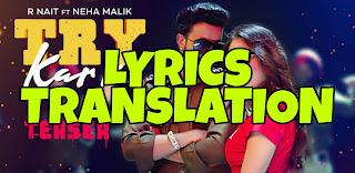 Try Kar Ke Lyrics in English | With Translation | – R Nait