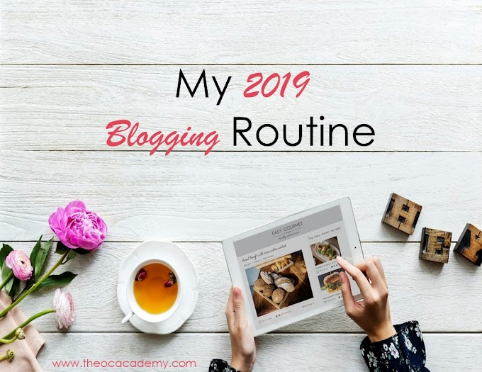 My Blogging Routine 2019