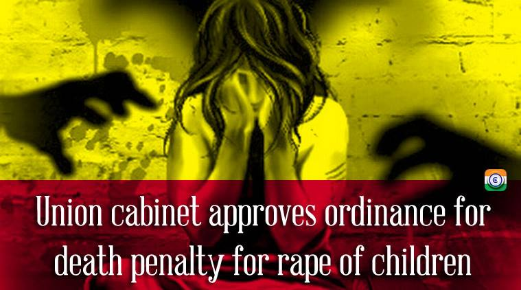 Union cabinet approves ordinance for death penalty for rape of children