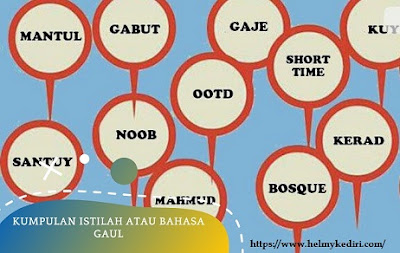Kumpulan arti kata, bahasa gaul, istilah saat chattingan