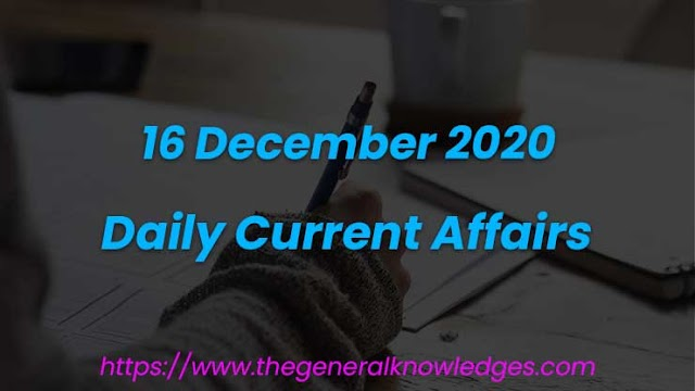 16 December 2020 Current Affairs Question and Answers in Hindi