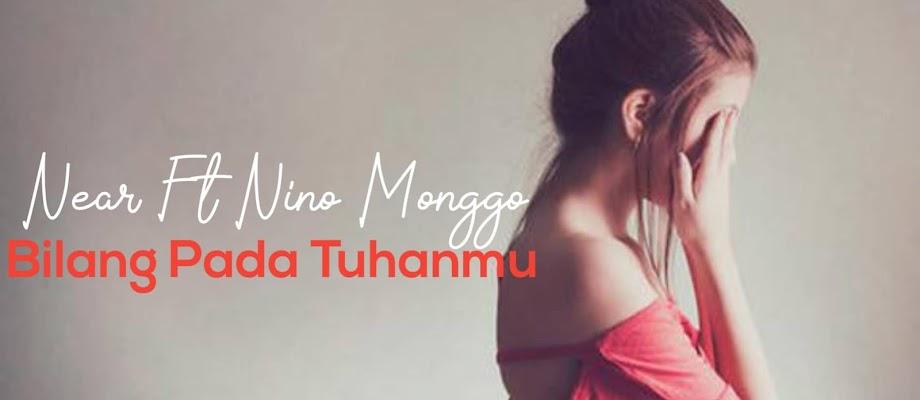Lirik Lagu Bilang Pada Tuhanmu | Near Ft Nino Monggo
