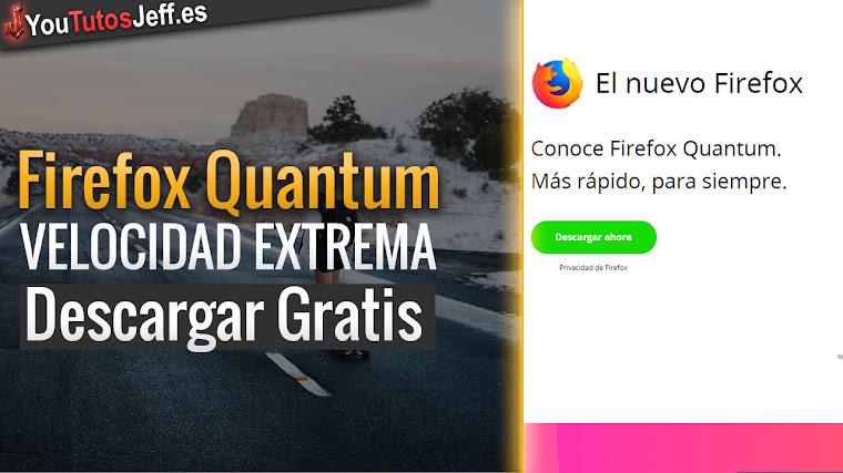 Como Descargar Firefox Quantum Español - Mas rápido que Chrome