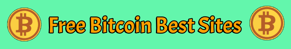 Free Bitcoin Best Sites
