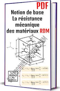 Notion de base La résistance mécanique des matériaux RDM PDF, Forme généralisé de la loi de Hooke, Relation entre E et G, Coefficient de Poisson, Loi de Coulomb, Relations constitutives, Etat de contrainte en un point, Etat de contrainte, Contrainte, Forces internes, Relations forces-déformations, Déplacements et compatibilité géométrique, Méthode de résolution, Hypothèses de base