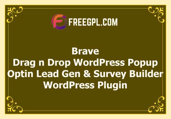Brave - Drag n Drop WordPress Popup, Optin, Survey & Quiz Builder Nulled Download Free
