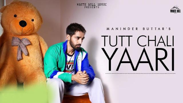 Tutt Chali Yaari Song Lyrics – Maninder Buttar, Babbu