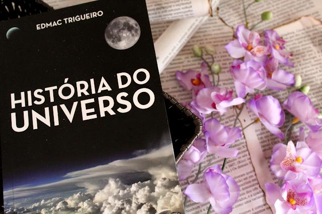História do Universo - Edmac Trigueiro