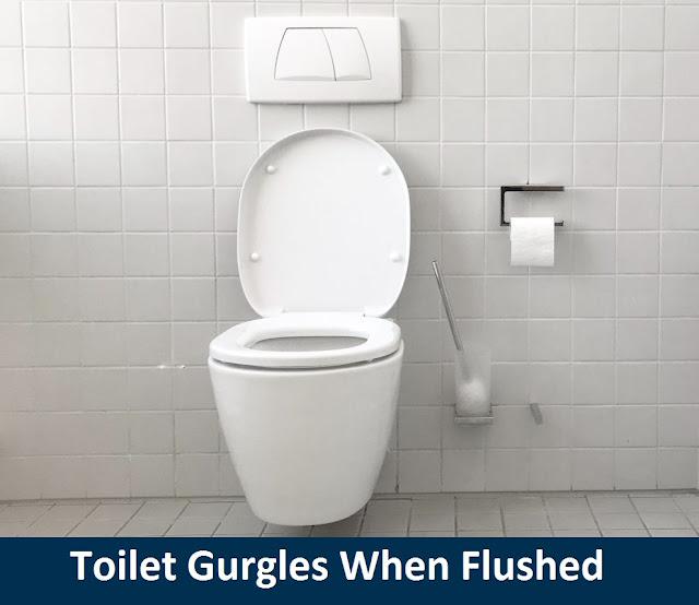 Toilet Gurgles When Flushed