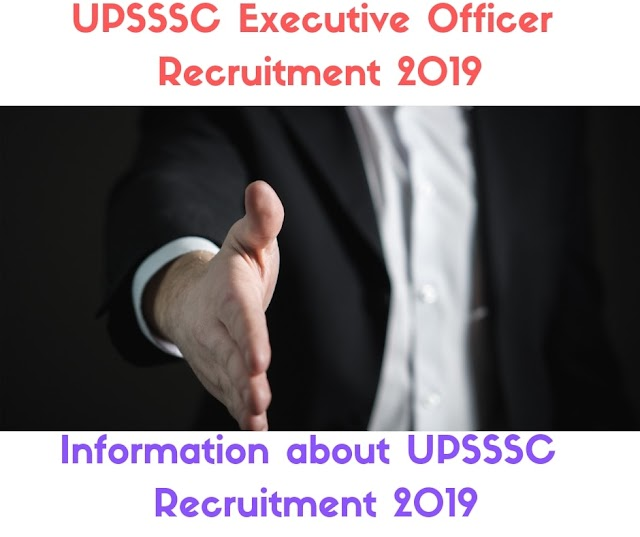 UPSSSC Executive Officer Recruitment for 2019