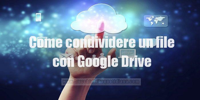 condividere file google drive