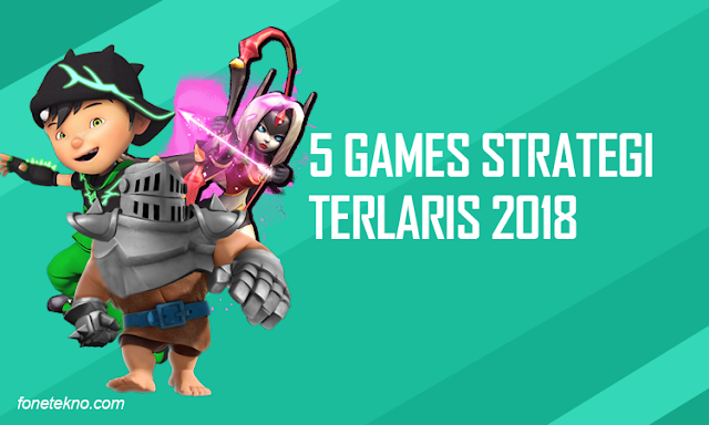 5 Games Strategi Android Paling Laris Terbaru 2018