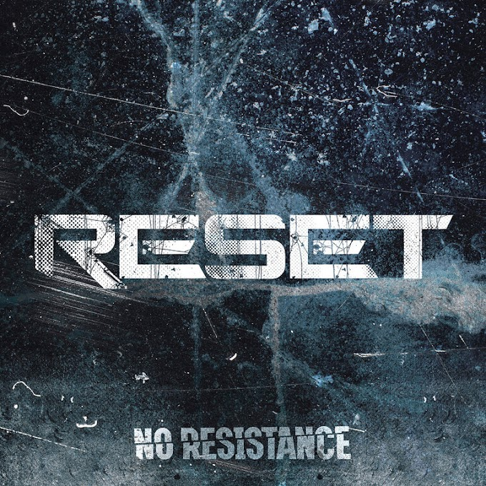 "Reset stream new album ""No Resistance"""